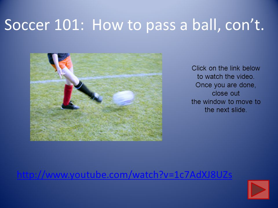 Soccer 101: How to pass a ball, con't.