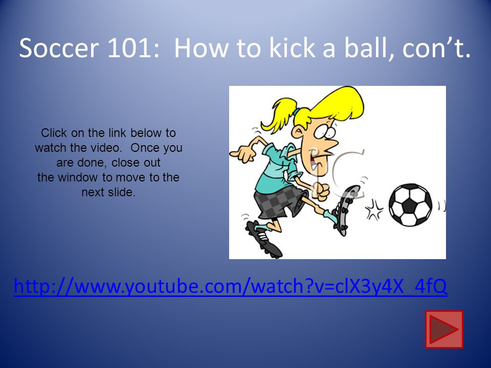 Soccer 101: How to kick a ball, con't.
