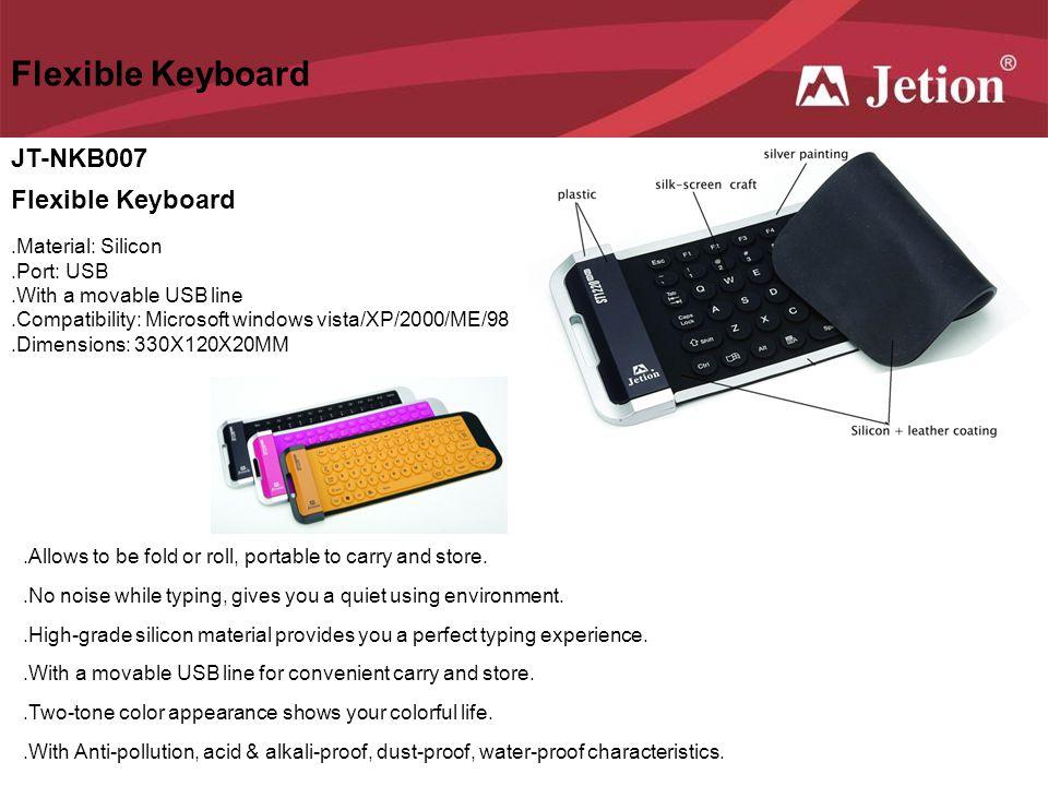 Flexible Keyboard JT-NKB007 Flexible Keyboard .Material: Silicon