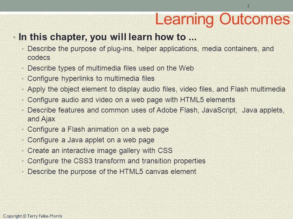 Learning Outcomes In this chapter, you will learn how to ...