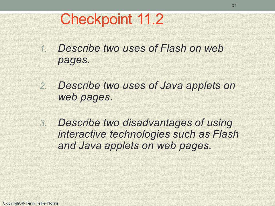 Checkpoint 11.2 Describe two uses of Flash on web pages.