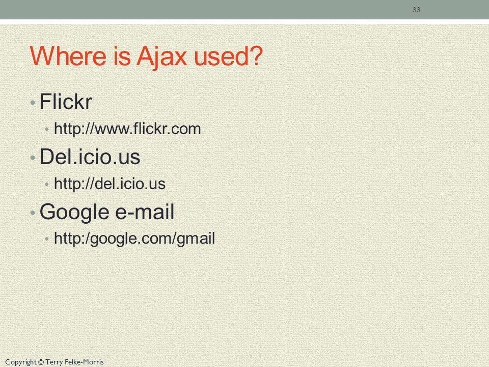 Where is Ajax used Flickr Del.icio.us Google e-mail