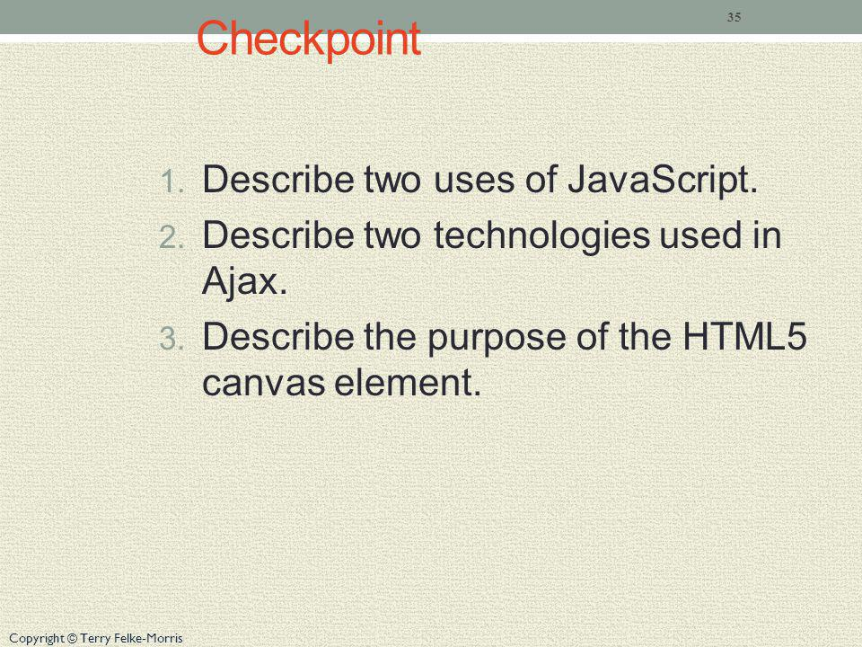 Checkpoint Describe two uses of JavaScript.