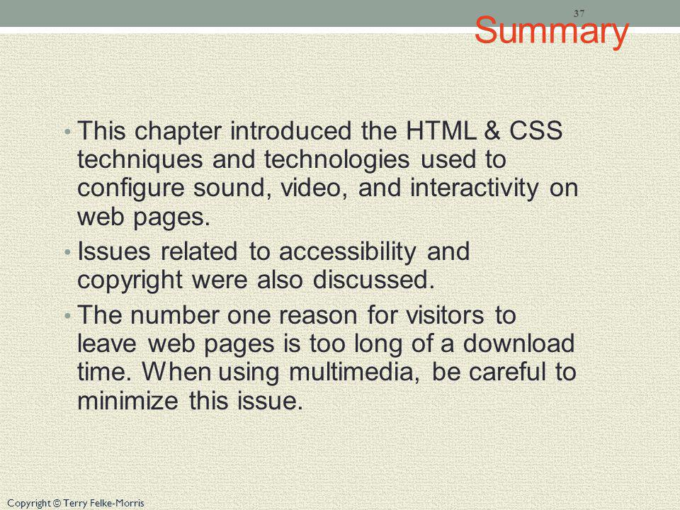 Summary This chapter introduced the HTML & CSS techniques and technologies used to configure sound, video, and interactivity on web pages.
