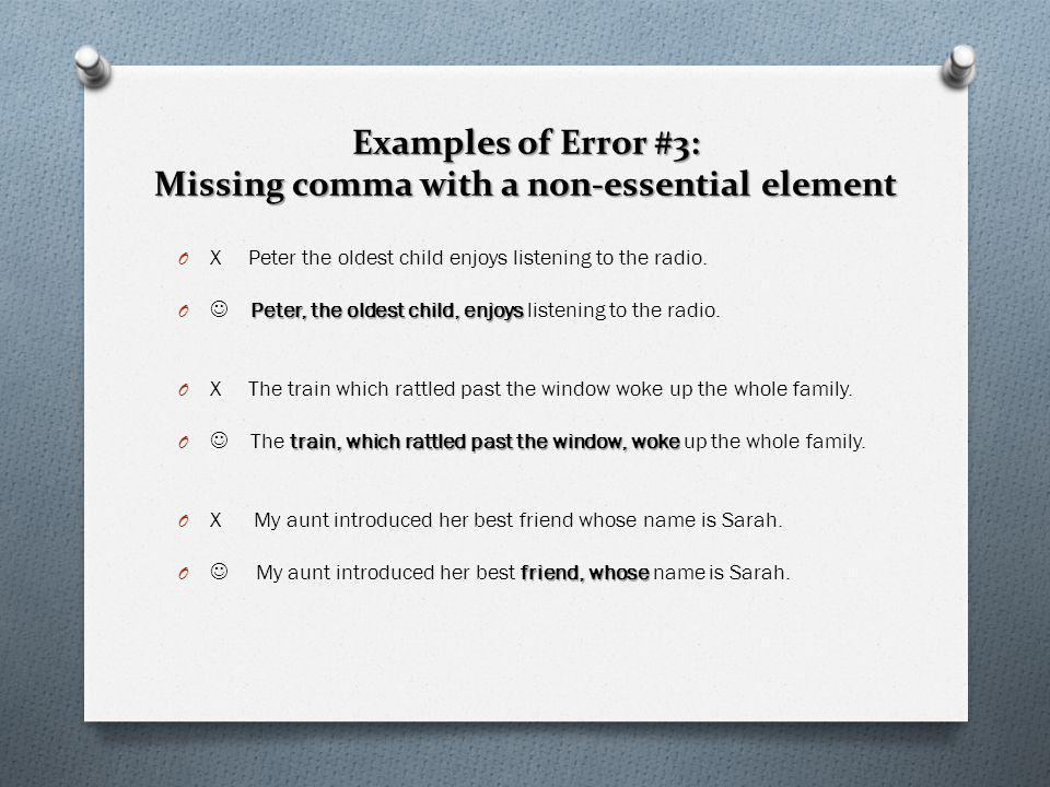 Examples of Error #3: Missing comma with a non-essential element