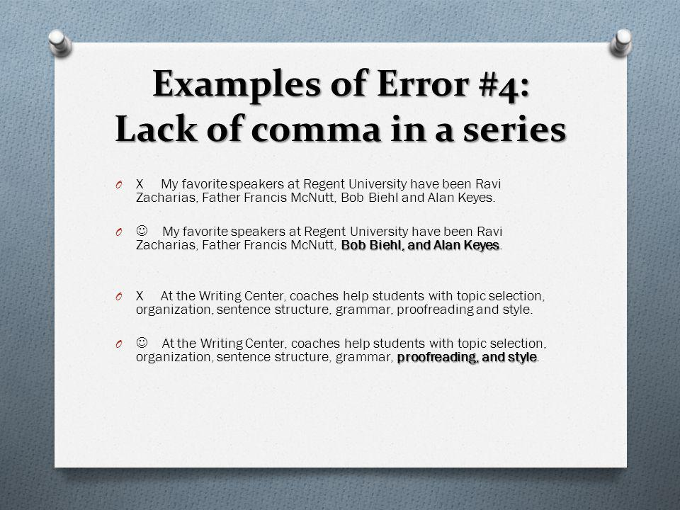 Examples of Error #4: Lack of comma in a series