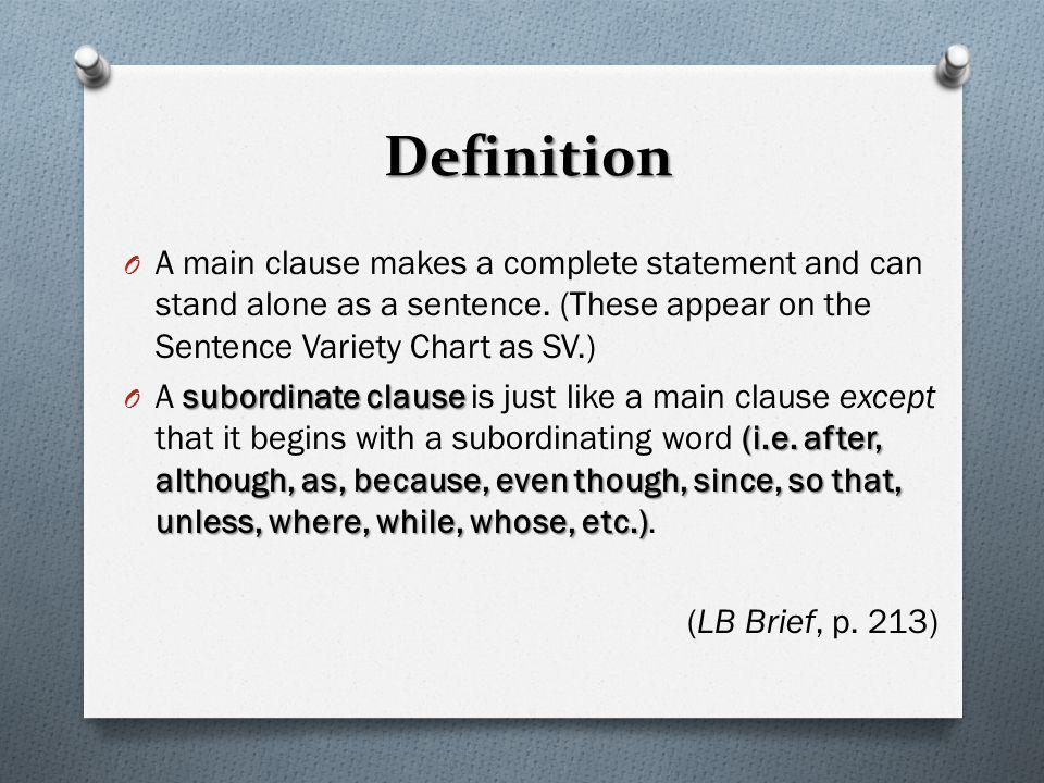 Definition A main clause makes a complete statement and can stand alone as a sentence. (These appear on the Sentence Variety Chart as SV.)