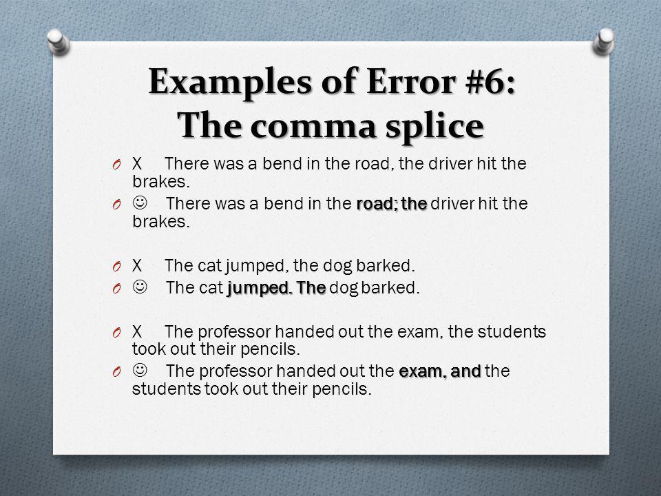Examples of Error #6: The comma splice