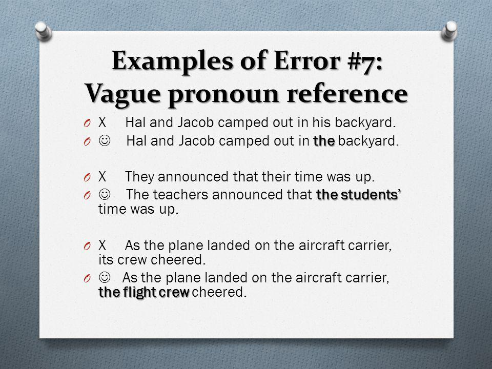 Examples of Error #7: Vague pronoun reference