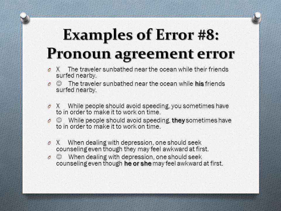 Examples of Error #8: Pronoun agreement error