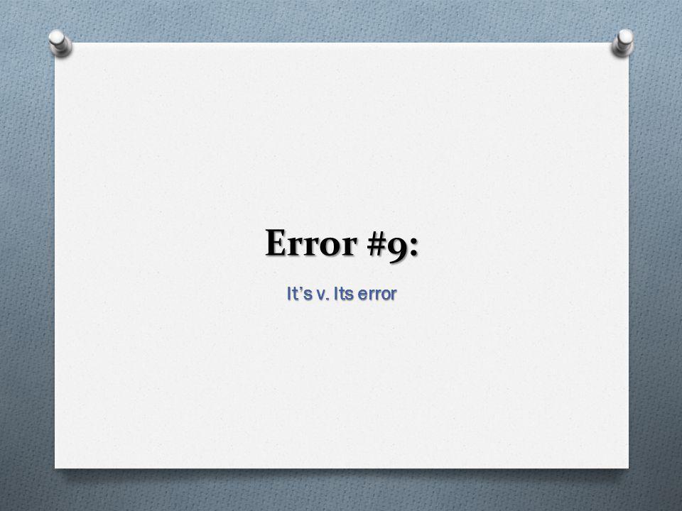 Error #9: It's v. Its error