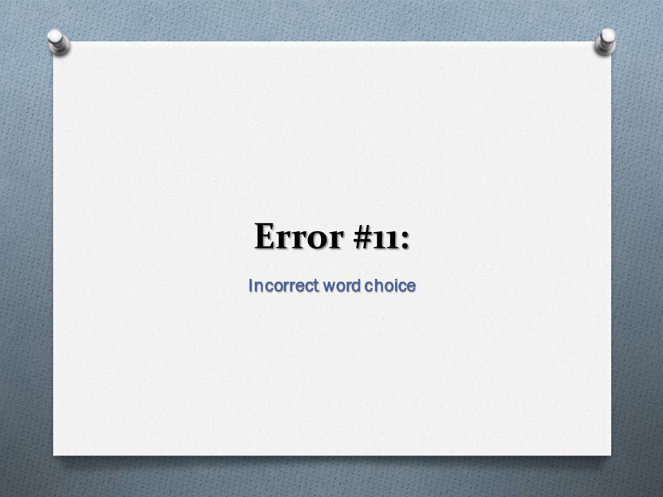 Error #11: Incorrect word choice