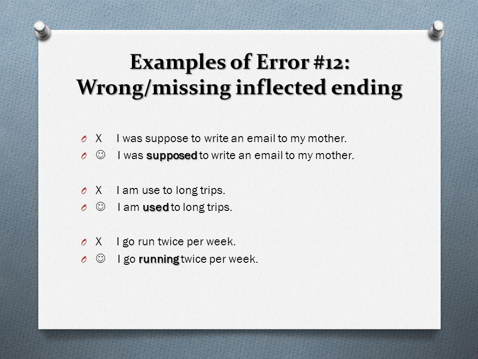 Examples of Error #12: Wrong/missing inflected ending