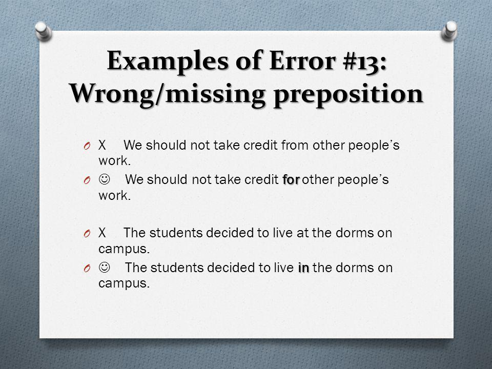 Examples of Error #13: Wrong/missing preposition