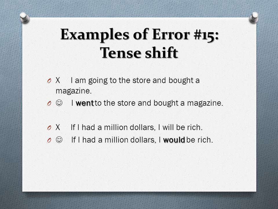 Examples of Error #15: Tense shift