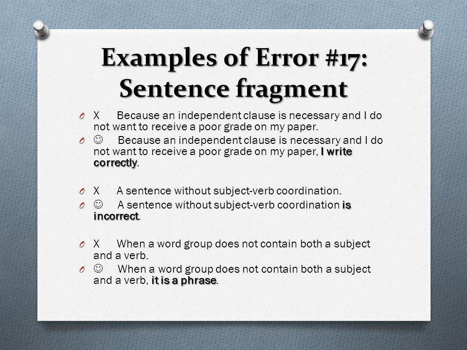 Examples of Error #17: Sentence fragment