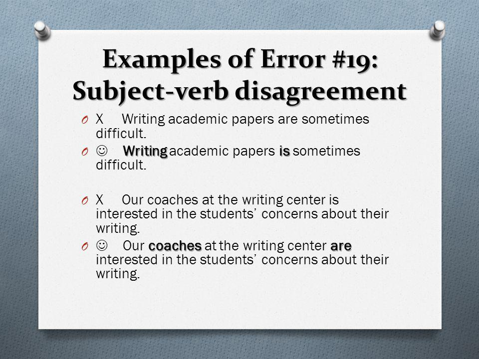 Examples of Error #19: Subject-verb disagreement
