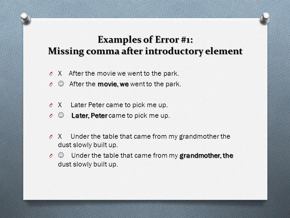 Examples of Error #1: Missing comma after introductory element