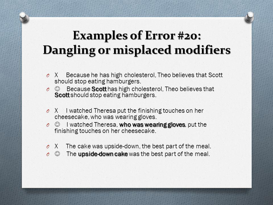Examples of Error #20: Dangling or misplaced modifiers
