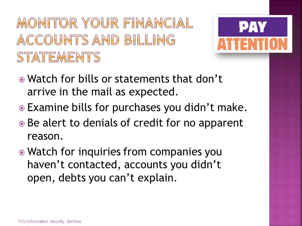 Monitor your financial accounts and billing statements