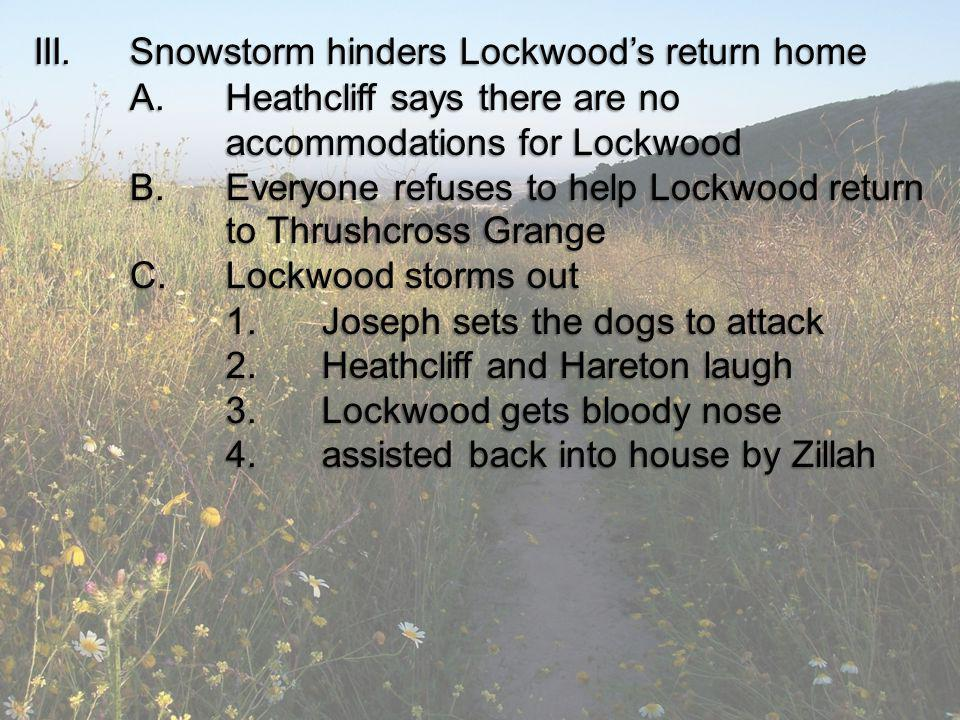 III. Snowstorm hinders Lockwood's return home