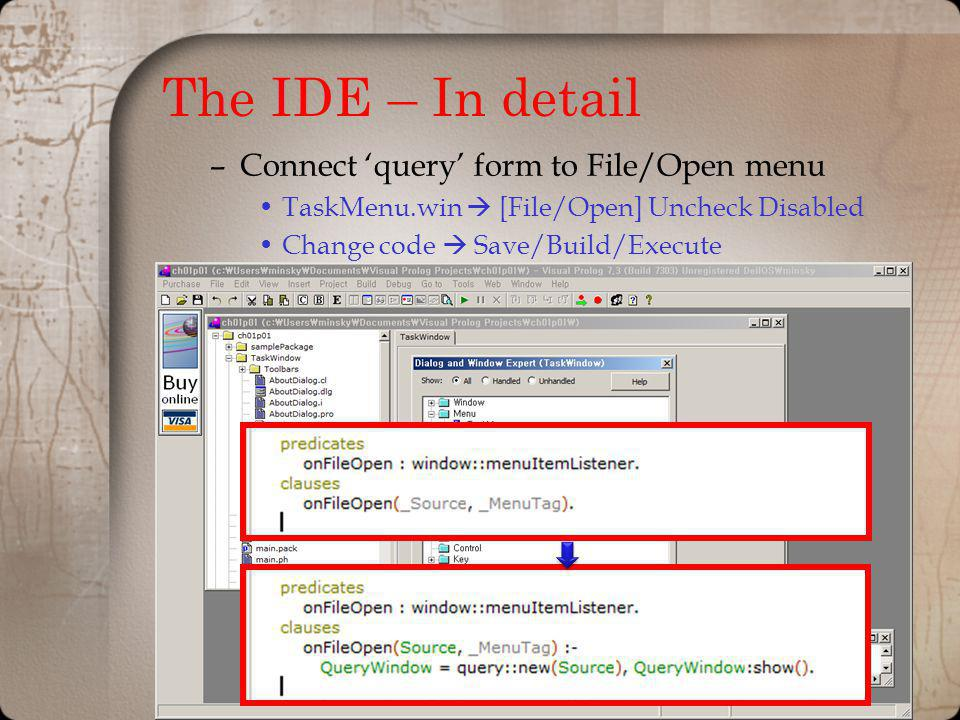 The IDE – In detail Connect 'query' form to File/Open menu