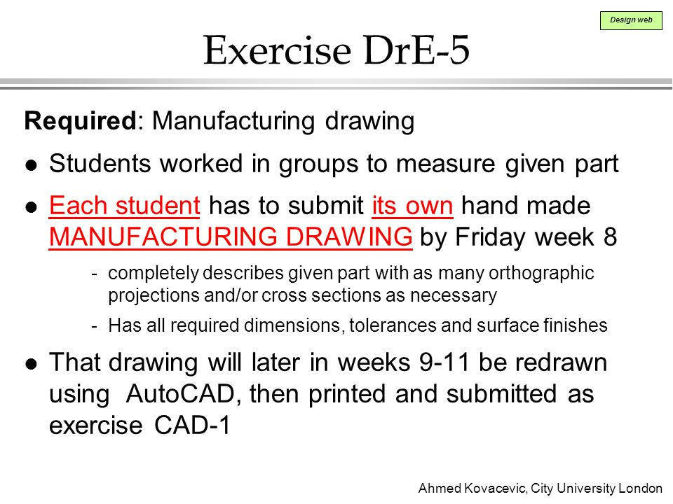 Exercise DrE-5 Required: Manufacturing drawing