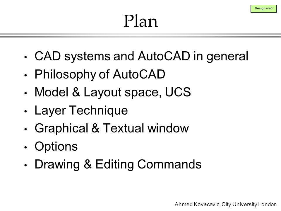 Plan CAD systems and AutoCAD in general Philosophy of AutoCAD