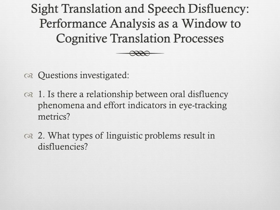 Sight Translation and Speech Disfluency: Performance Analysis as a Window to Cognitive Translation Processes