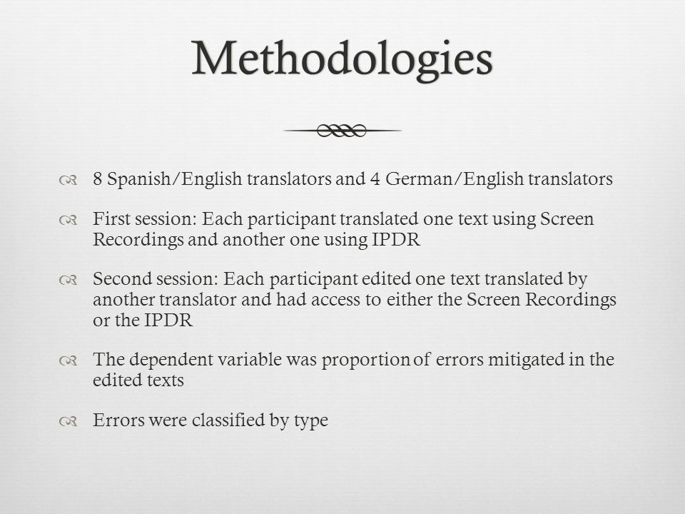 Methodologies 8 Spanish/English translators and 4 German/English translators.