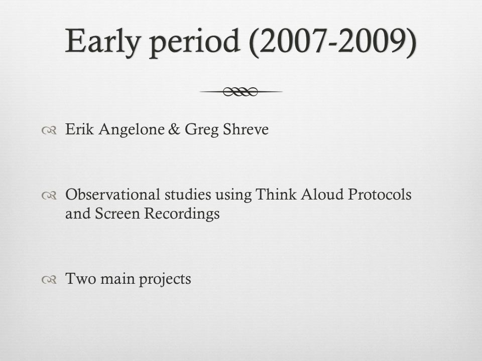 Early period (2007-2009) Erik Angelone & Greg Shreve