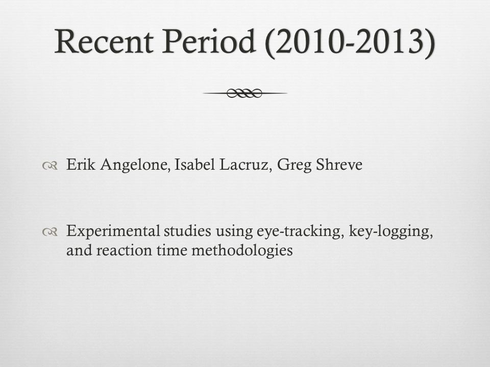 Recent Period (2010-2013) Erik Angelone, Isabel Lacruz, Greg Shreve