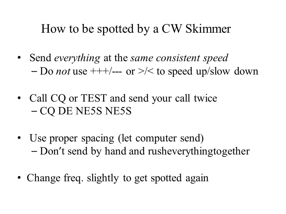 How to be spotted by a CW Skimmer