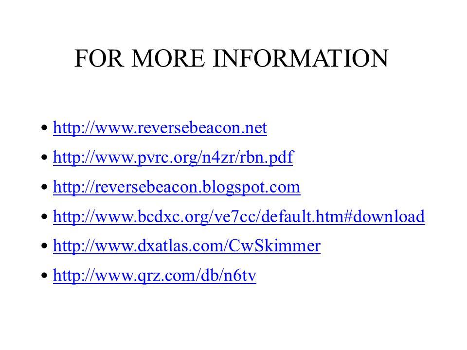 FOR MORE INFORMATION • http://www.reversebeacon.net