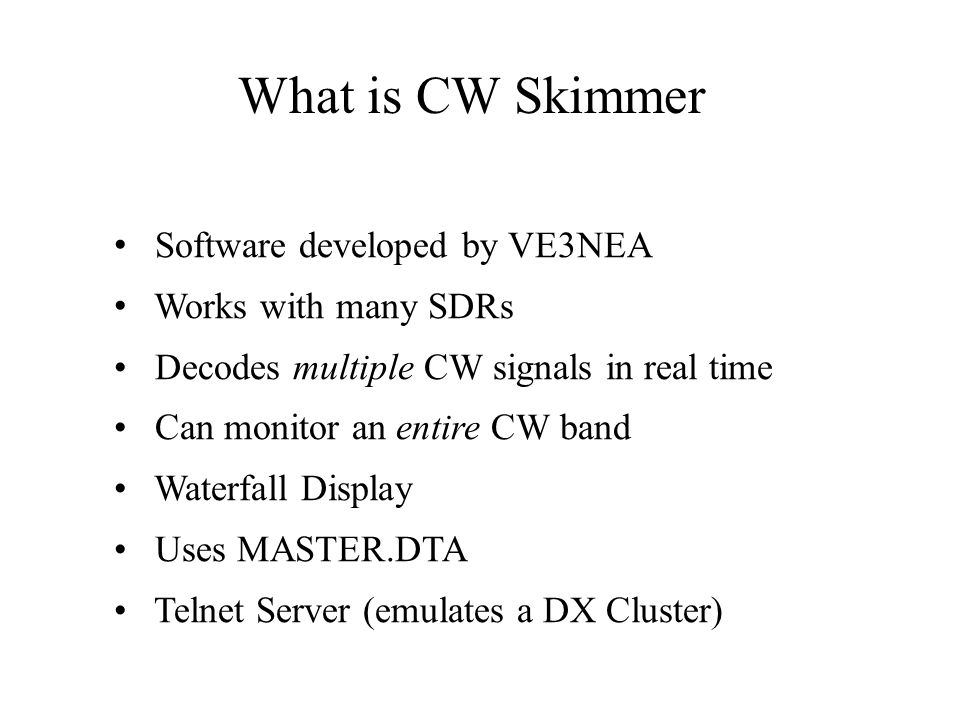 What is CW Skimmer Software developed by VE3NEA Works with many SDRs
