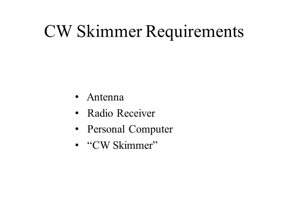 CW Skimmer Requirements