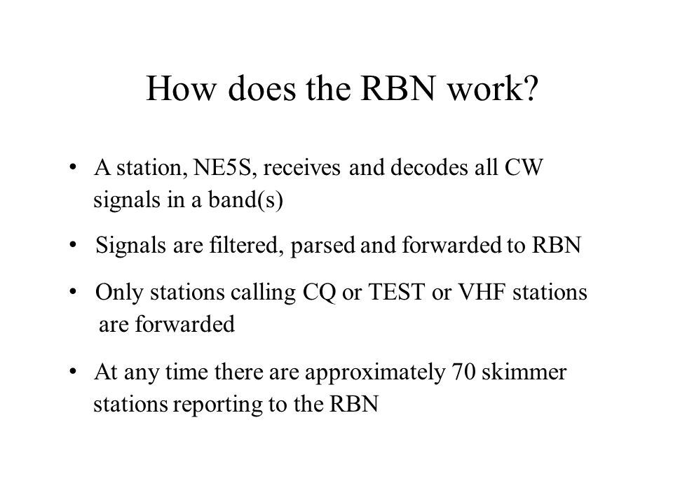 How does the RBN work A station, NE5S, receives and decodes all CW
