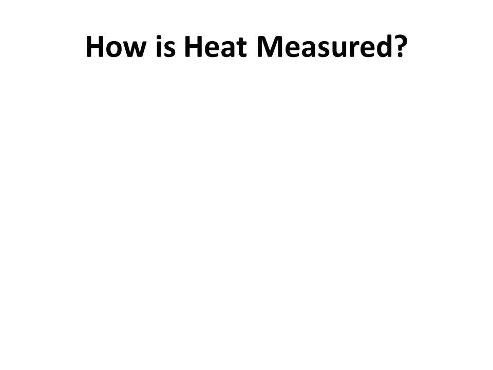 How is Heat Measured