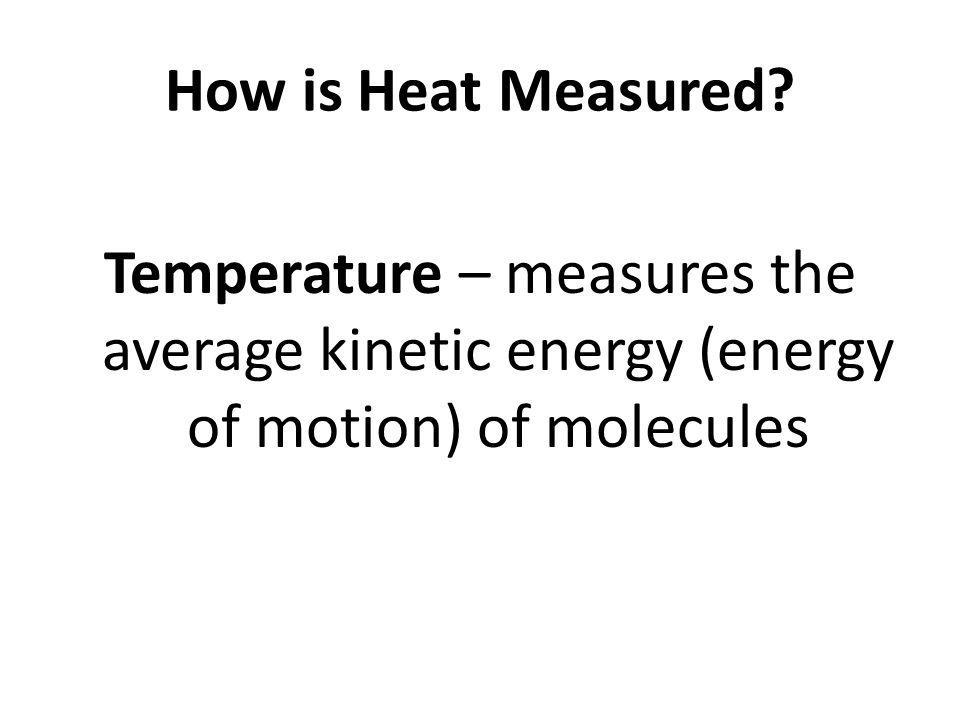 How is Heat Measured.