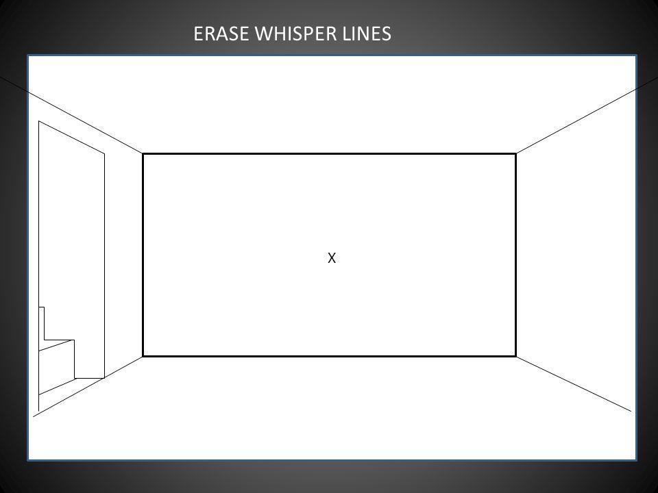 ERASE WHISPER LINES X