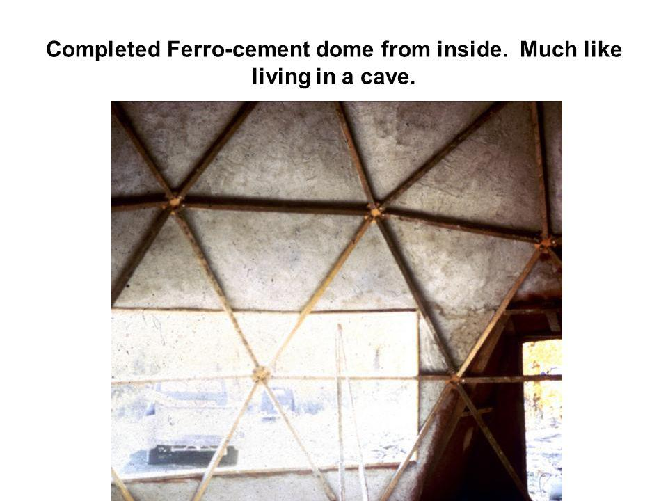 Completed Ferro-cement dome from inside. Much like living in a cave.