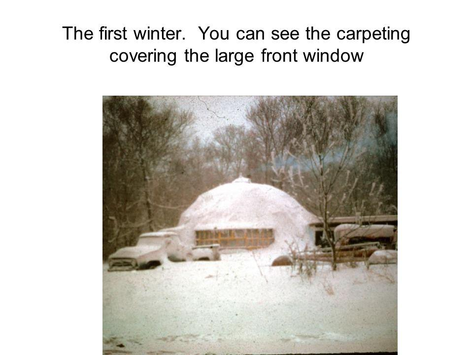 The first winter. You can see the carpeting covering the large front window