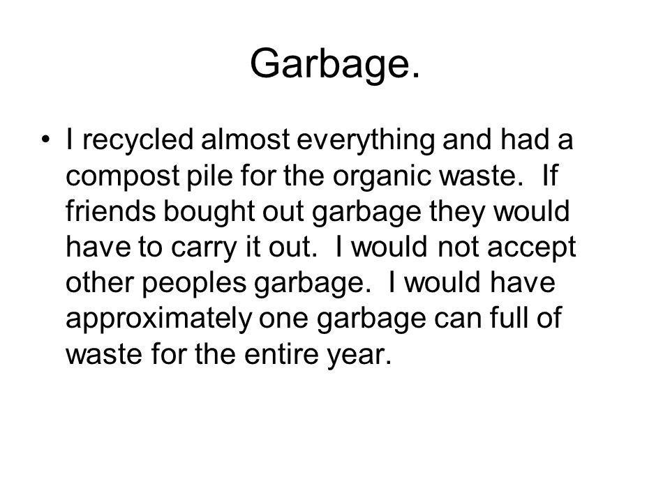 Garbage.