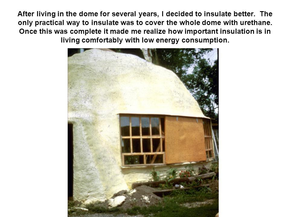 After living in the dome for several years, I decided to insulate better.