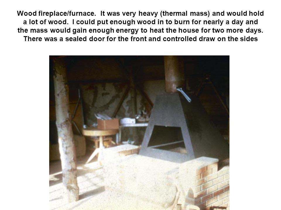 Wood fireplace/furnace