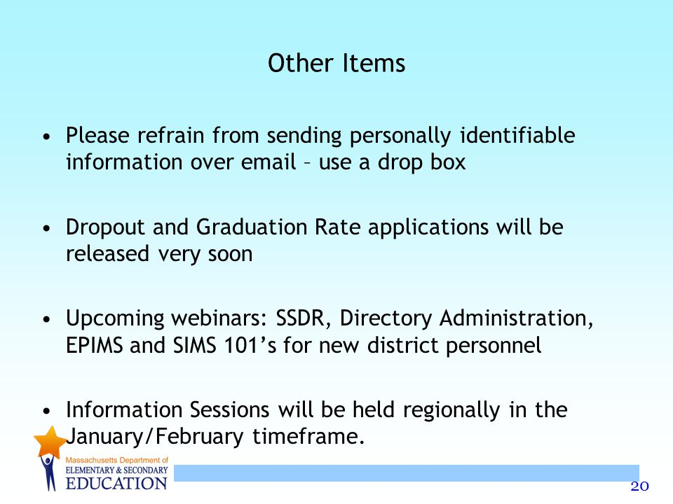 Other Items Please refrain from sending personally identifiable information over email – use a drop box.