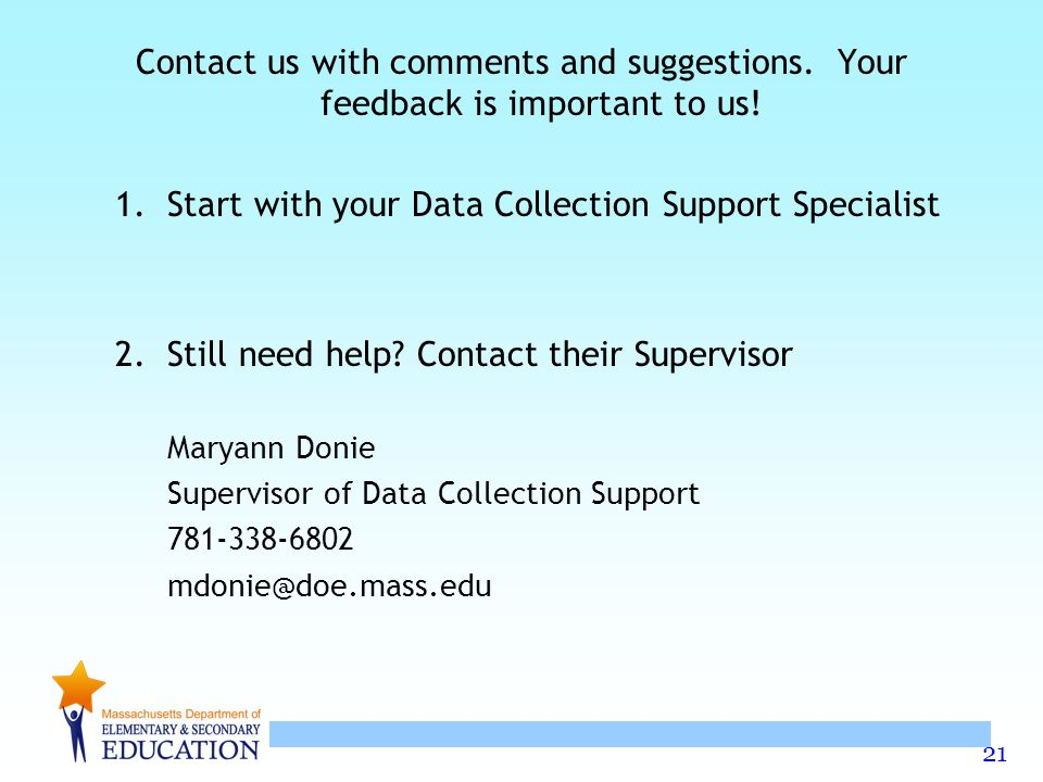 Start with your Data Collection Support Specialist