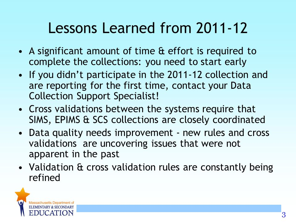 Lessons Learned from 2011-12 A significant amount of time & effort is required to complete the collections: you need to start early.