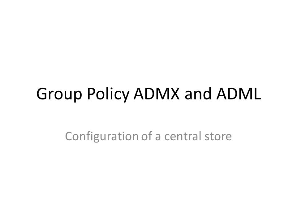 Group Policy ADMX and ADML