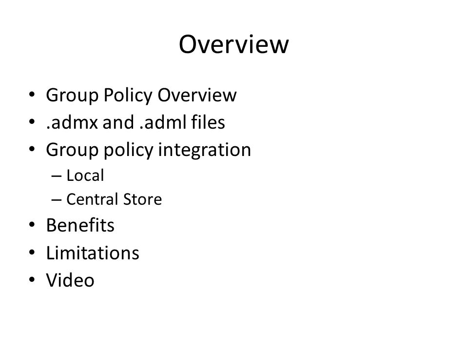 Overview Group Policy Overview .admx and .adml files